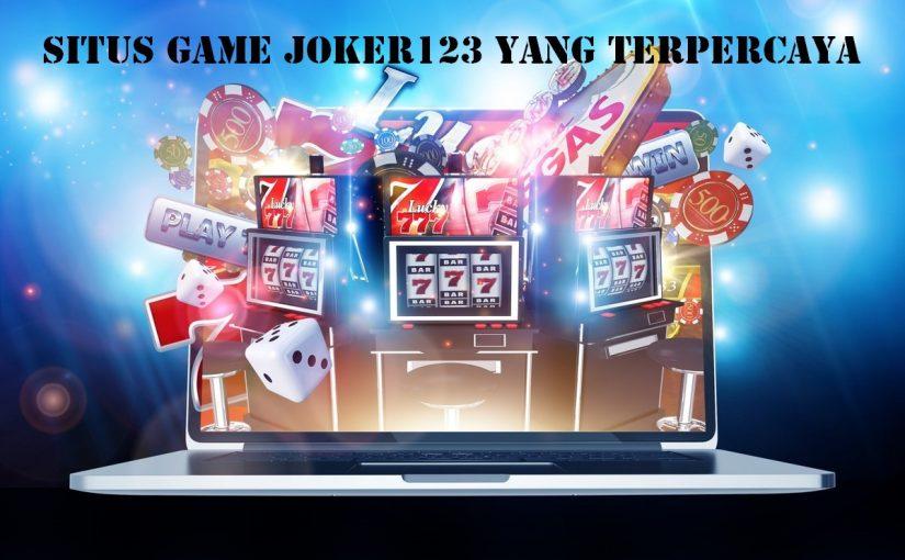 Situs Game Joker123 yang Terpercaya