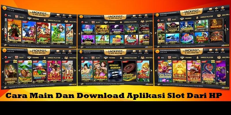 Cara Main Dan Download Aplikasi Slot Dari HP